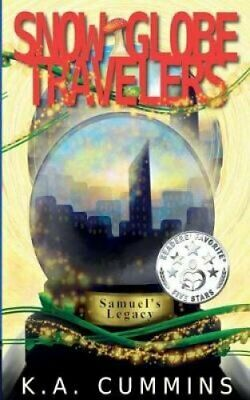 Snow Globe Travelers Samuel's Legacy by K a Cummins 9781732920026 | Brand New