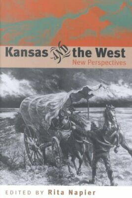 Kansas and the West: New Perspectives by Rita Napier (Paperback, 2003)