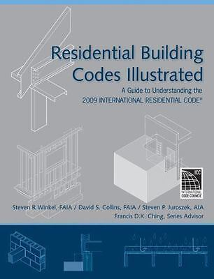 Residential Building Codes Illustrated: A Guide to Understanding the 2009 Inter