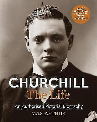 (Very Good)-Churchill: The Life: An authorised pictorial biography (Paperback)-A