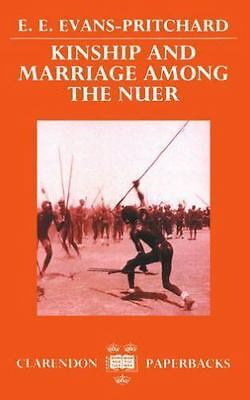 """""""Kinship and Marriage among the Nuer by Evans-Pritchard, Edward """""""