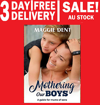 NEW Mothering Our Boys By Maggie Dent Paperback FREE 3 DAY DELIVERY