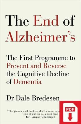 [E-Edition] The End of Alzheimer's : The First Program to Prevent and Reverse
