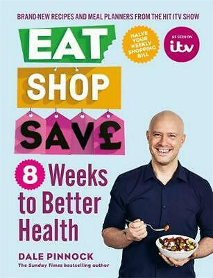 Eat Shop Save: 8 Weeks to Better Health by Dale Pinnock Paperback Book Free Ship