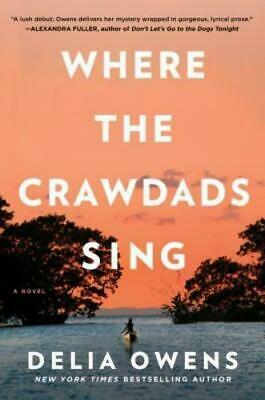 WHERE THE CRAWDADS SING - 2018 Hardcover  by Delia Owens - Read One Time