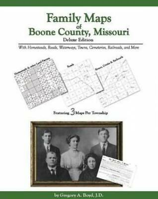 Family Maps of Boone County, Missouri : With Homesteads, Roads, Waterways,...