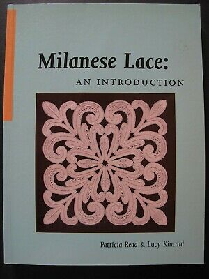 MILANESE LACE, An Introduction Written by PATRICIA READ and LUCY KINCAID