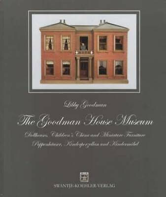 The Goodman House Museum: Dollhouses, Children's China and Miniature Furniture