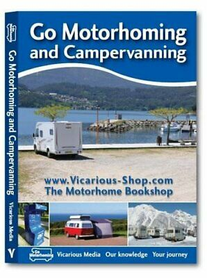 Go Motorhoming and Campervanning: The Motorhome and Campervan Bible-C Doree