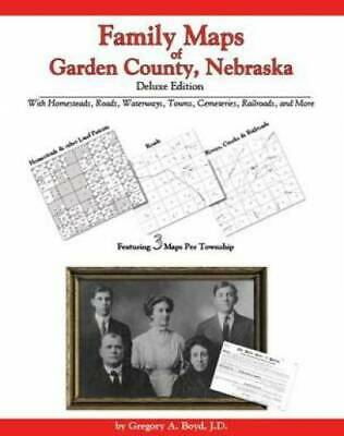 Family Maps of Garden County, Nebraska, Deluxe Edition : With Homesteads,...