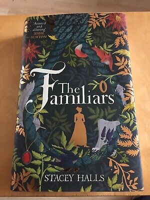 The Familiars by Stacy Halls - Hardback - Like New condition 2019