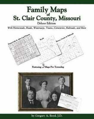 Family Maps of St. Clair County, Missouri, Deluxe Edition : With Homesteads,...