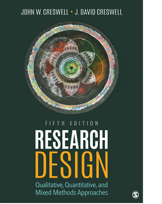 Research Design5th edition Qualitative, Quantitative, and Mixed Methods Approach