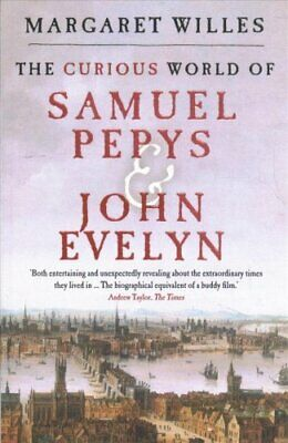 The Curious World of Samuel Pepys and John Evelyn 9780300238686 | Brand New