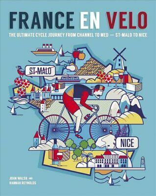 France en Velo The Ultimate Cycle Journey from Channel to Medit... 9780957157347
