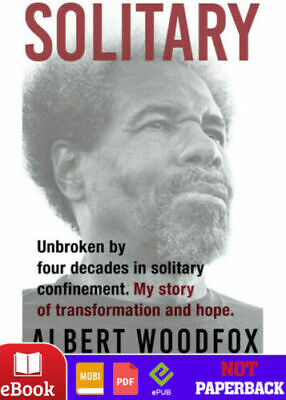 Solitary Unbroken by Four Decades in Solitary Confinement. M*E.B.0.0.K PDF,Epub*