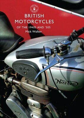 British Motorcycles of the 1940s and 50s by Mick Walker 9780747808053