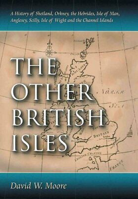 The Other British Isles A History of Shetland, Orkney, the Hebr... 9780786464340