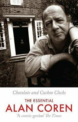 (Very Good)1847673201 Chocolate and Cuckoo Clocks: The Essential Alan Coren,Core
