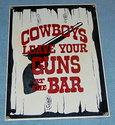 Cowboys Leave Your Guns At The Bar Metal Sign, New & Factory Sealed