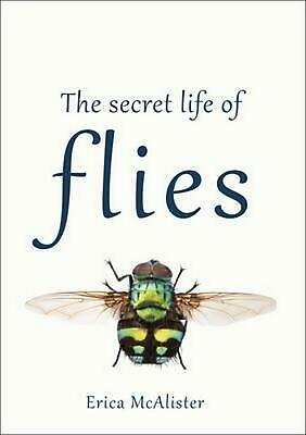 The Secret Life of Flies by Erica McAlister Hardcover Book Free Shipping!