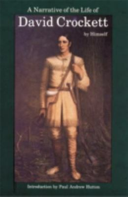 A Narrative of the Life of David Crockett of the State of Tennessee  Crockett, D