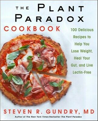 The Plant Paradox Cookbook by Dr. Steven R Gundry MD PDF