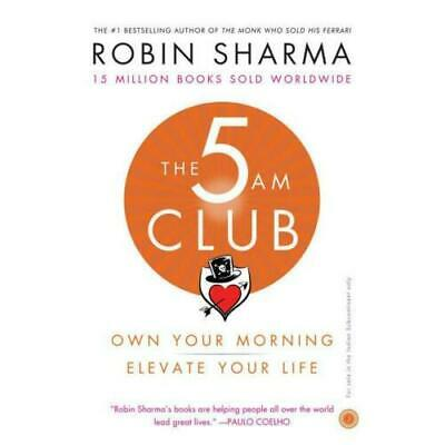 THE 5 AM Club: Own Your Morning, Elevate Your Life By Robin
