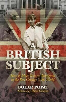 A British Subject How to Make It as an Immigrant in the Best Co... 9781785905254