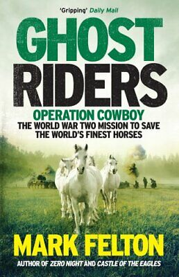 Ghost Riders Operation Cowboy, the World War Two Mission to Sav... 9781785785092