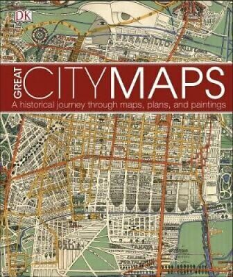 Great City Maps A historical journey through maps, plans, and p... 9780241238981