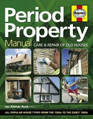 Period Property Manual Care & repair of old houses by Ian Rock 9780857338457