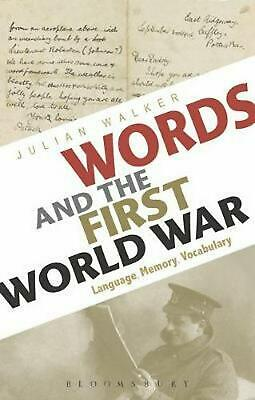 Words and the First World War: Language, Memory, Vocabulary by Julian Walker Pap