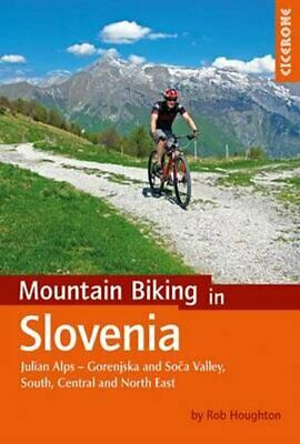 Mountain Biking in Slovenia Julian Alps - Gorenjska and Soca Va... 9781852848088