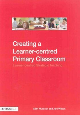 Creating a Learner-centred Primary Classroom Learner-centered S... 9780415454322