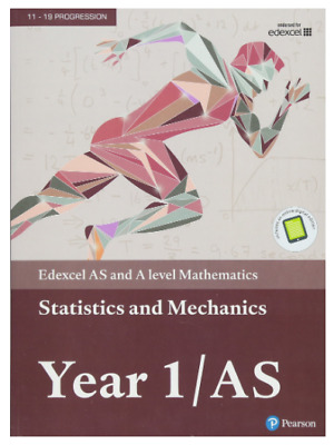 Edexcel AS and A level Mathematics Statistics & Mechanics Year 1/AS Textbook New