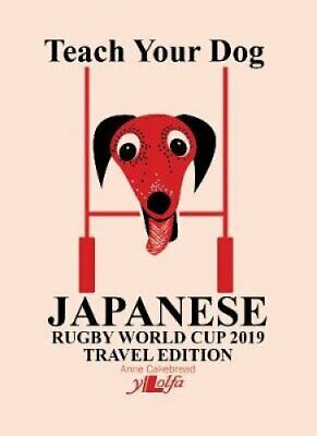 Teach Your Dog Japanese - Rugby World Cup 2019 Travel Edition 9781912631124
