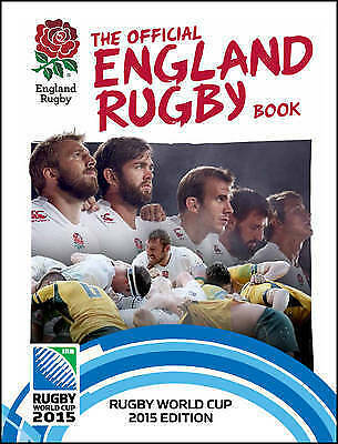 The Official England Rugby Book: Rugby World Cup 2015 Edition, Julian Bennetts,