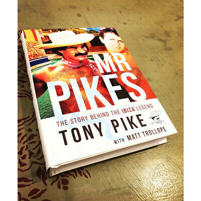 The Story Behind The Ibiza Legend (Hardback) Mr Pikes