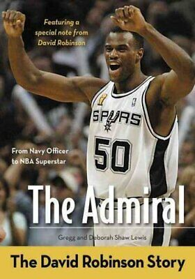 The Admiral The David Robinson Story by Gregg Lewis 9780310725206 | Brand New