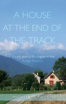 A House at the End of the Track Travels among the English in th... 9781789016901