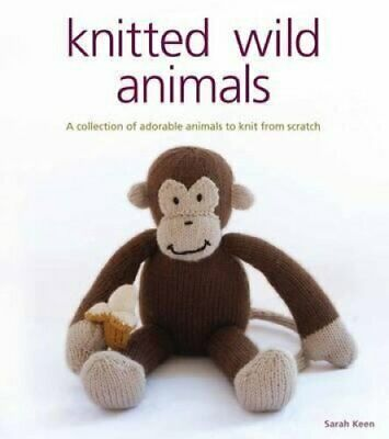 Knitted Wild Animals by Sarah Keen 9781861086709 | Brand New | Free UK Shipping