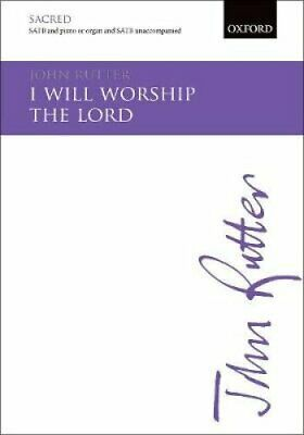 I will worship the Lord by John Rutter 9780193504394   Brand New