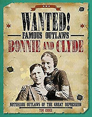 Bonnie and Clyde: Notorious Outlaws of the Great Depression (Wanted! Famous Outl
