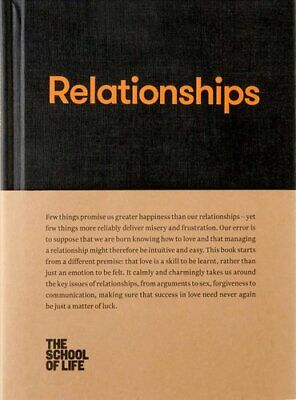 Relationships by The School of Life 9780993538742 | Brand New | Free UK Shipping