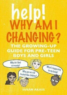 Help! Why Am I Changing? The Growing-Up Guide for Pre-Teen Boys... 9781782497172
