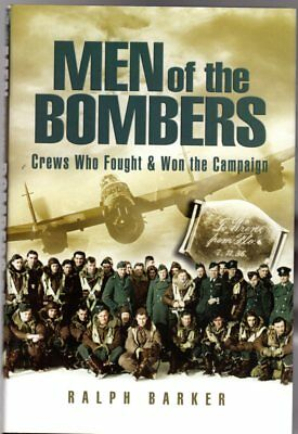 Men of the Bombers : Crews Who Fought and Won the Campaign, Barker, Ralph