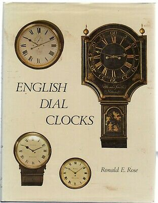 English Dial Clocks by Rose, Ronald E.  (Hardback 1978)