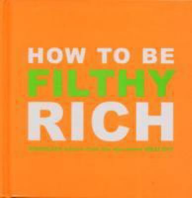 How to Be Filthy Rich by Anon
