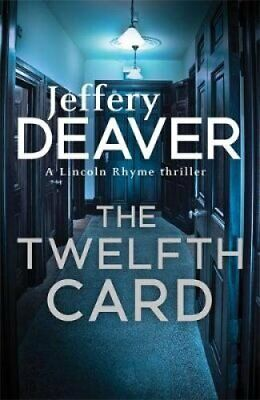 The Twelfth Card Lincoln Rhyme Book 6 by Jeffery Deaver 9781444791631